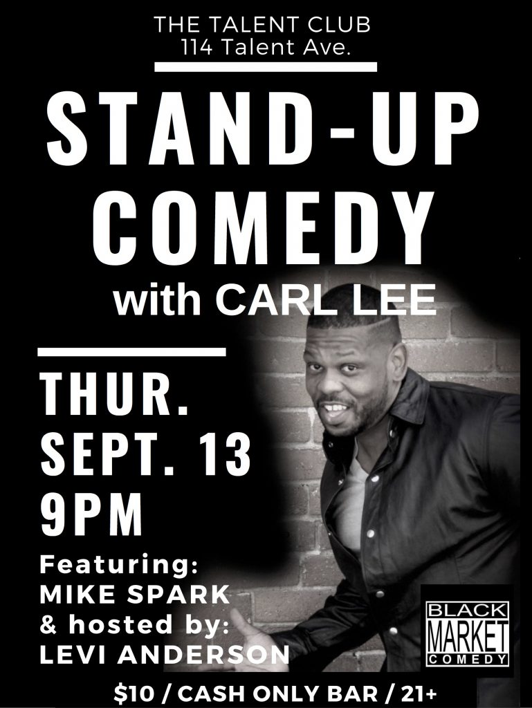 Standup Comedy with Carl Lee Live at the Talent Club in Talent, Oregon on thursday, Sept 13, 2018. $10 cover.