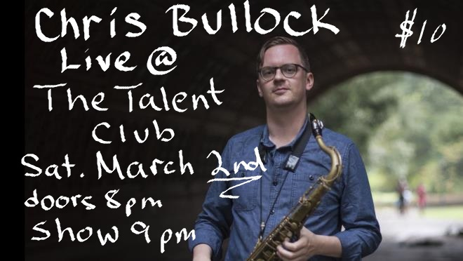 Chris Bullock plays live at the talent club on Saturday March 2, 2019