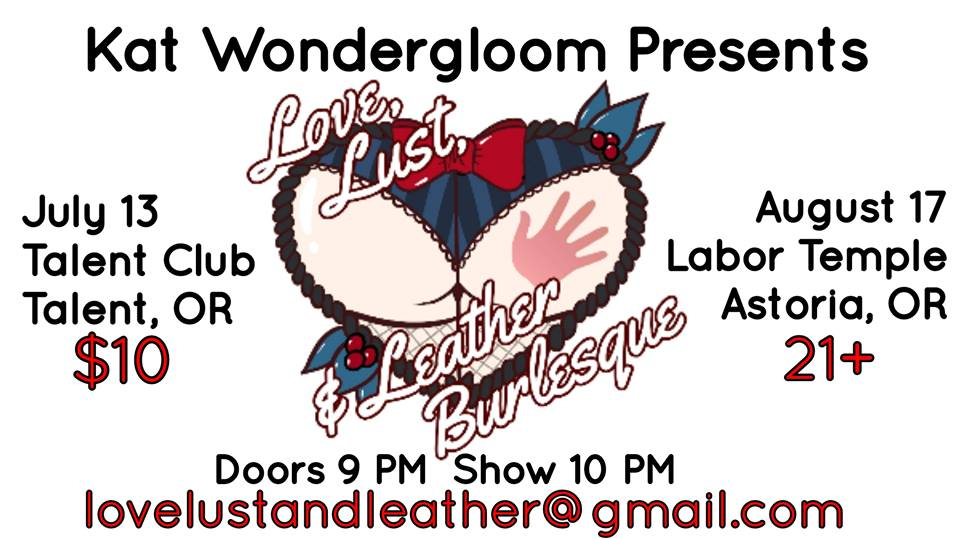 Love, Lust & Leather BUrlesque live at the Talent Clb in Talent, Oregon, Saturday, July 13, 2019!!