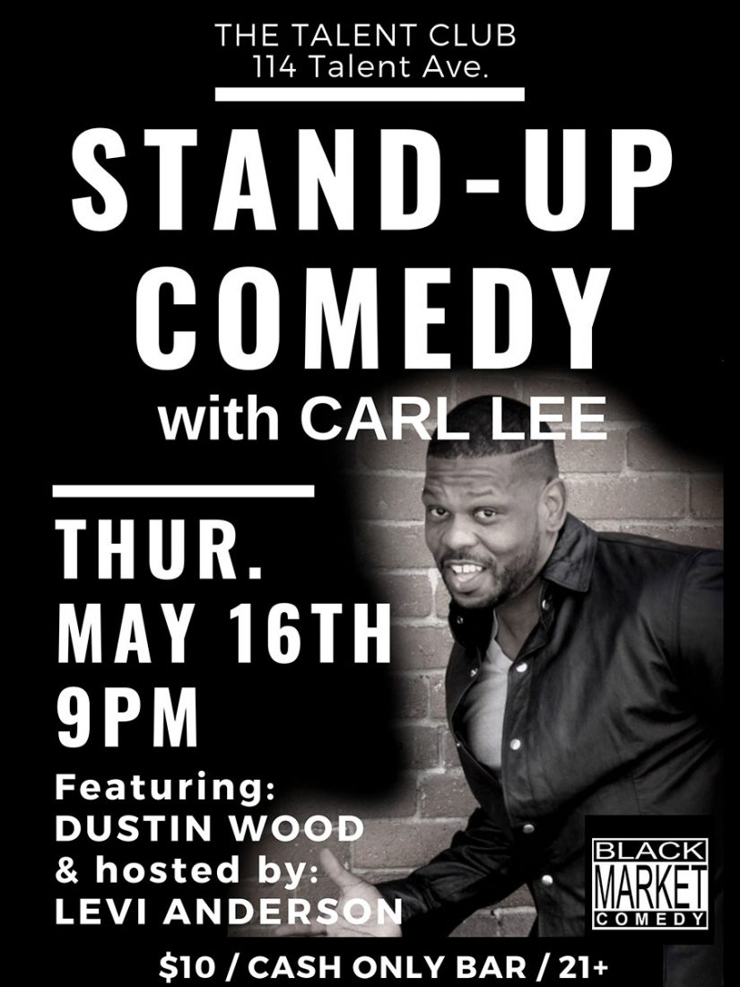 BLack market Comedy with Carl Lee and Dustin Wood perform live at the Talent Club thursday May 16 at 9 pm. $10 cover