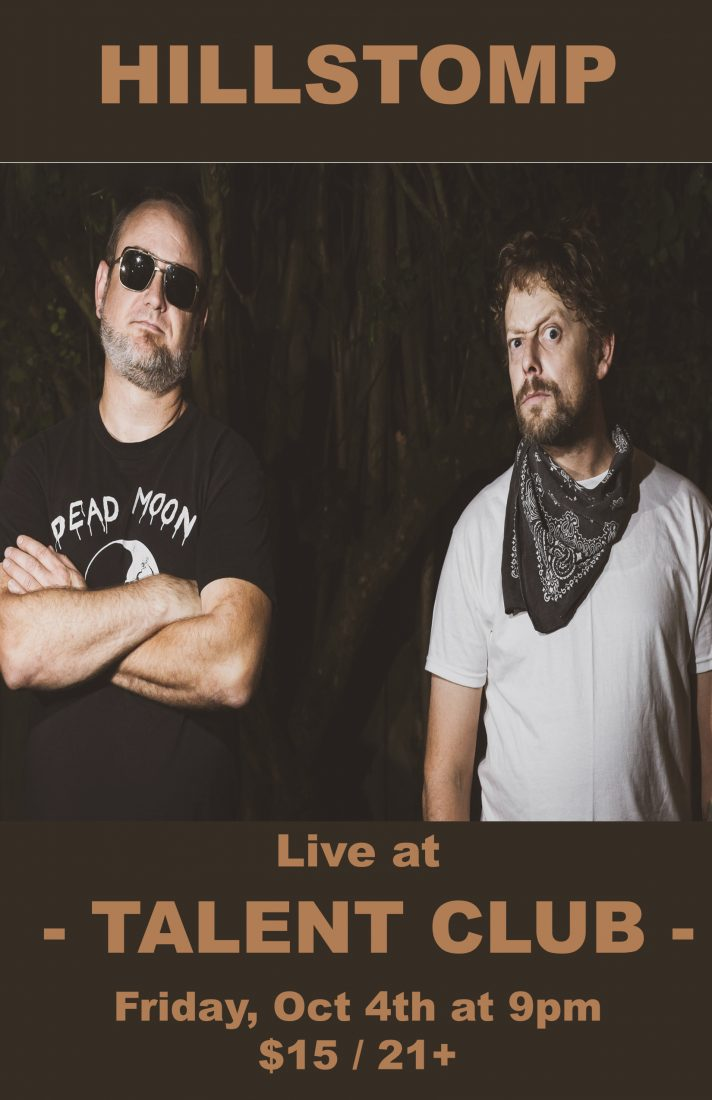 Hillstomp plays live at the Talent Club Friday, October 4! $15 cover charge at the door.  Doors:8pm Show:9pm