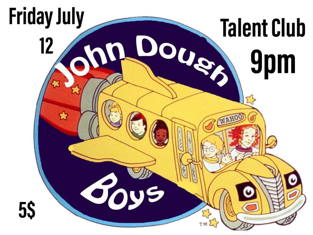 John Dough Boys perform live at the Talent Club on Friday, July 12, 2019 at 9:00. Cover is only $5!!
